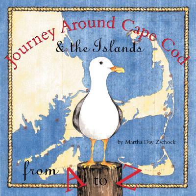 Journey Around Cape Cod and the Islands from A to Z By Zschock, Martha/ Zschock, Martha (CRT)